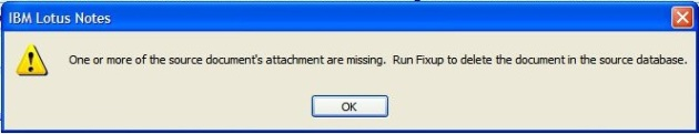 One or more of the source documents attachments are missing. Run Fixup to delete the document in the source database.